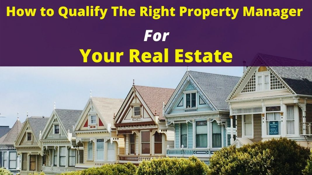 How to Qualify the Right Property Manager for Your Real Estate
